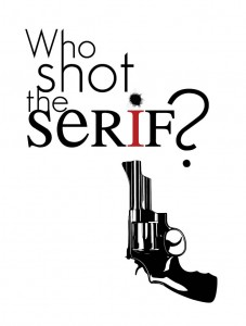 Who shot the serif?